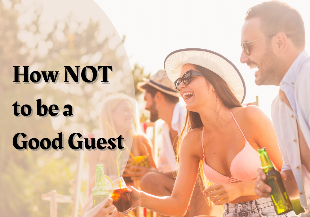 How to be a Bad Guest