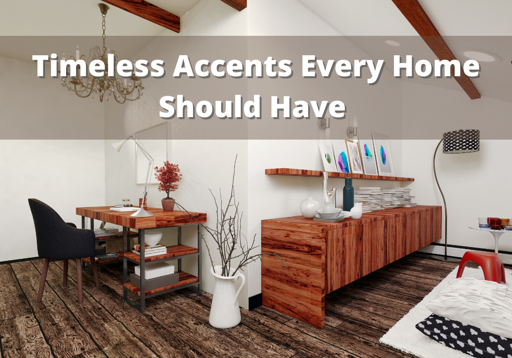 Timeless Accents Every Home Should Have