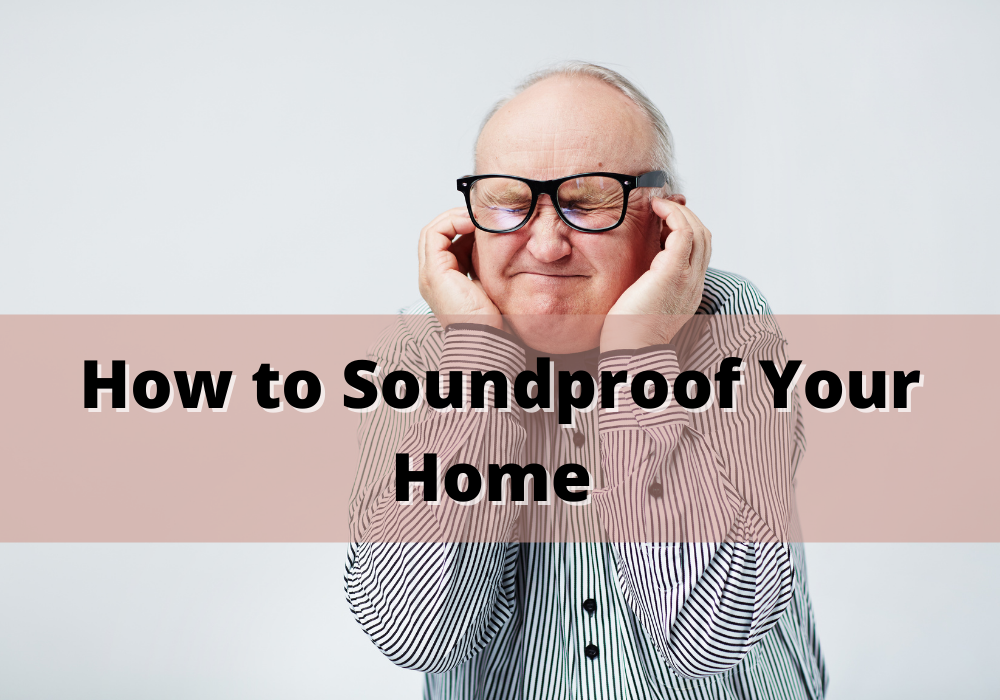 How to Soundproof Your Home