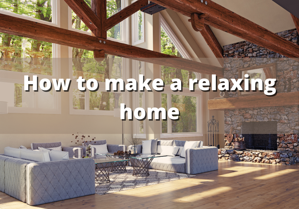 How to make a relaxing home