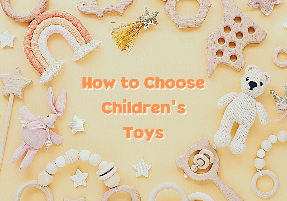 How to Choose Children's Toys