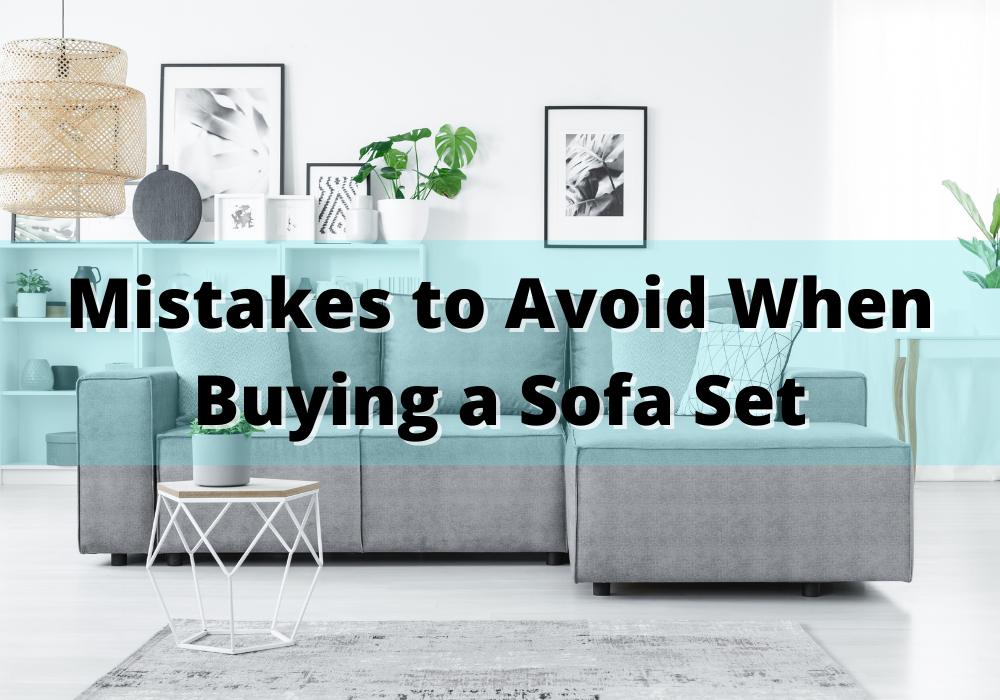 Mistakes to Avoid When Buying a Sofa Set