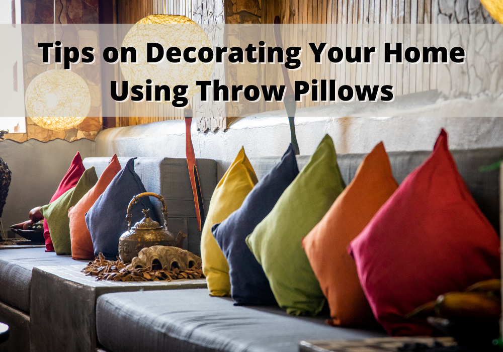 Tips on Decorating Your Home Using Throw Pillows